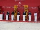Động thổ dự án Trung tâm Hội chợ triển lãm Quốc gia quy mô lớn nhất châu Á