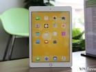 Trên tay iPad 9.7 2017 mới về Việt Nam, giá từ 9,75 triệu đồng
