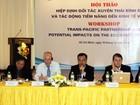 Tác động của TPP đến kinh tế Việt Nam: Sự chuẩn bị cần thiết