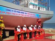Quảng Nam hạ thủy tàu cá vỏ thép công suất lớn đầu tiên