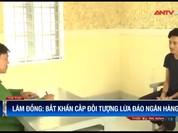 Video: Mang CMND giả đến ngân hàng, rút 30 triệu đồng trót lọt