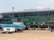 Lập tức nâng cấp sân bay Tân Sơn Nhất, hoàn thành vào năm 2018