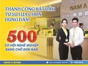 Nam A Bank tuyển dụng 500 nhân sự trên toàn quốc