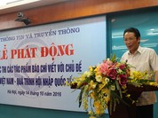 """Bộ TT&TT phát động cuộc thi """"Việt Nam - Quá trình hội nhập quốc tế"""""""