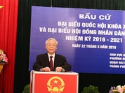 Tổng bí thư Nguyễn Phú Trọng: 'Cuộc tuyển cử lớn nhất từ trước đến nay'